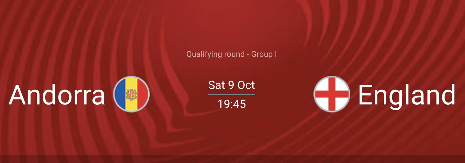 Andorra vs England 9 Oct 2021
